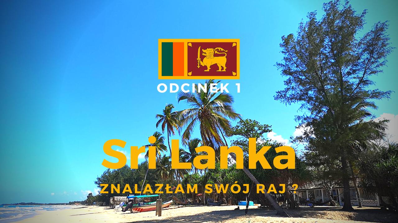 Sir Lanka ODCINEK 1 Czy znalazłam swój raj
