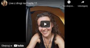 Live z drogi na Frajdę i noclegu pod namiotem